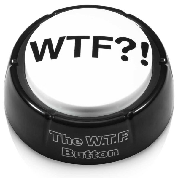 The WTF Button